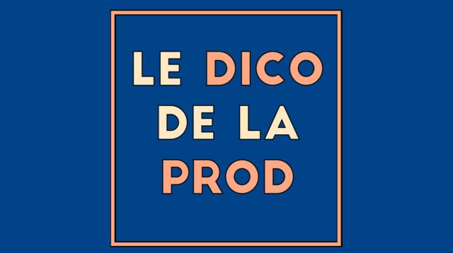 00_Dico de la Prod 3